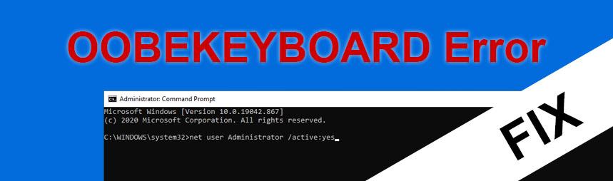 OOBEKEYBOARD Error Solved