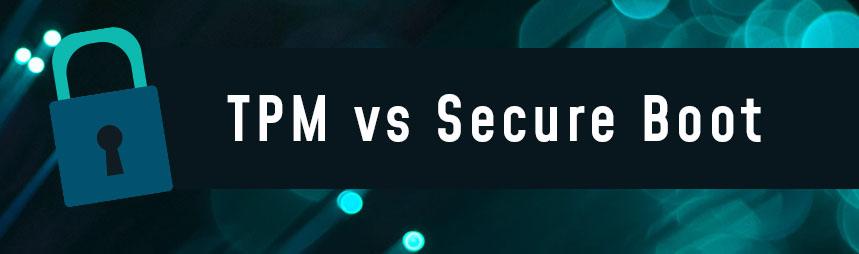 TPM vs Secure Boot